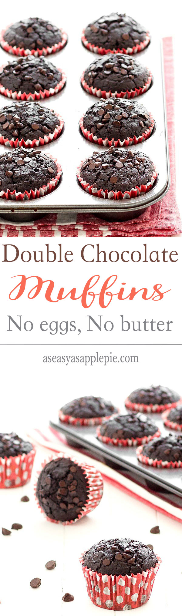 These double chocolate muffins have no eggs and no butter. They are chocolatey, super moist with a very tender crumb. Quick and easy to make