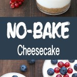 This no-bake cheesecake in a glass is easy to make and best of all, there is no need to turn on the oven. Minimum effort and maximum effect