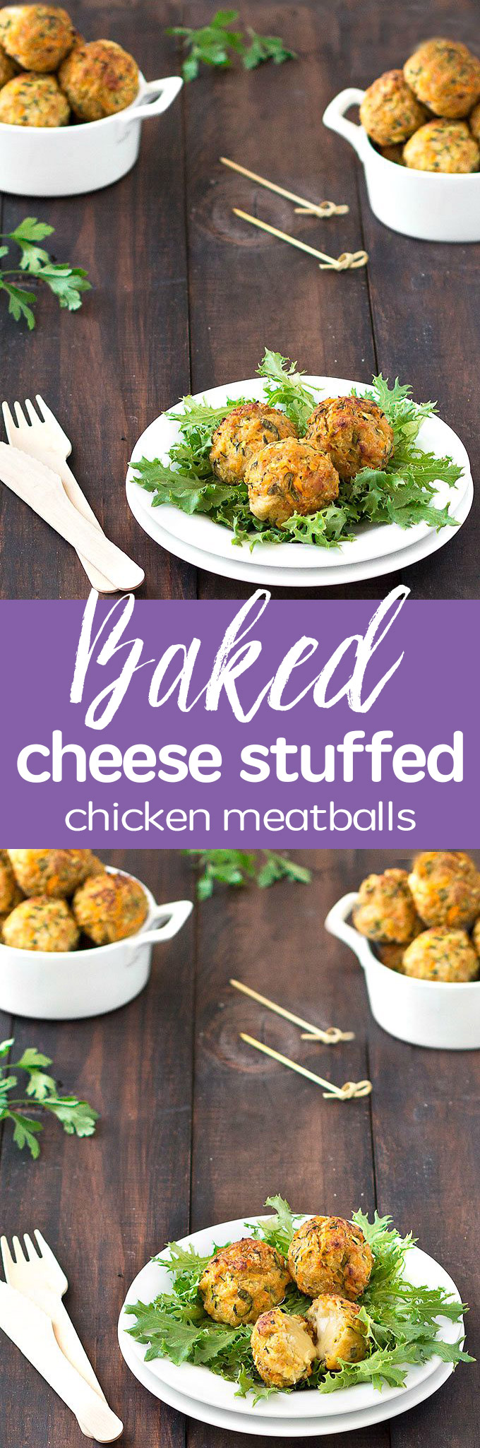 Baked cheese stuffed chicken meatballs: flavorful, easy to make, versatile and can be made in advance and frozen for quick weeknight meals.
