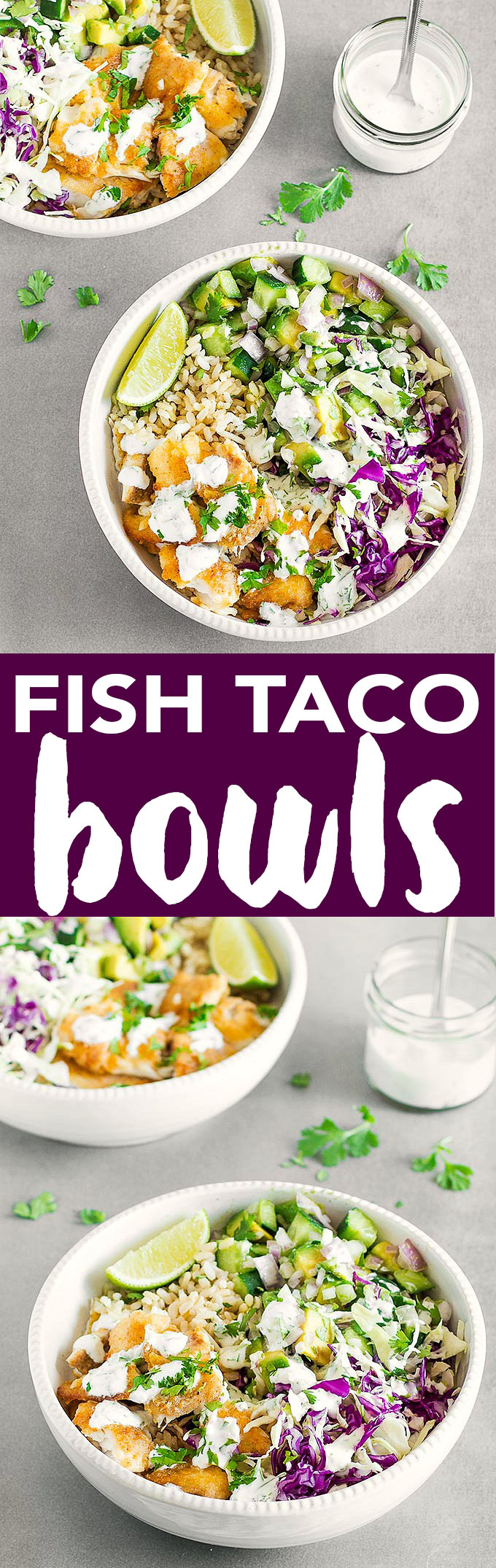 Fish taco bowls with cilantro lime crema -  a simple, filling, and  flavorful dinner ready in 20 minutes. Perfect for Cinco de Mayo!
