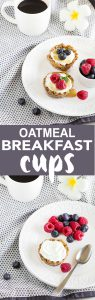 Start your day with these easy to make and healthy oatmeal breakfast cups filled with Greek yogurt and topped with fresh berries.