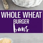 Whole wheat burger buns made from scratch. Soft yet dense enough to hold up to a burger + toppings without falling apart.