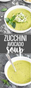 Creamy Zucchini Avocado Soup: a 20-minute healthy, easy recipe. | vegan