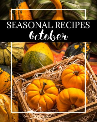A list of which fruits and vegetables are in season in October + 14 simple, delicious, and seasonal recipes.