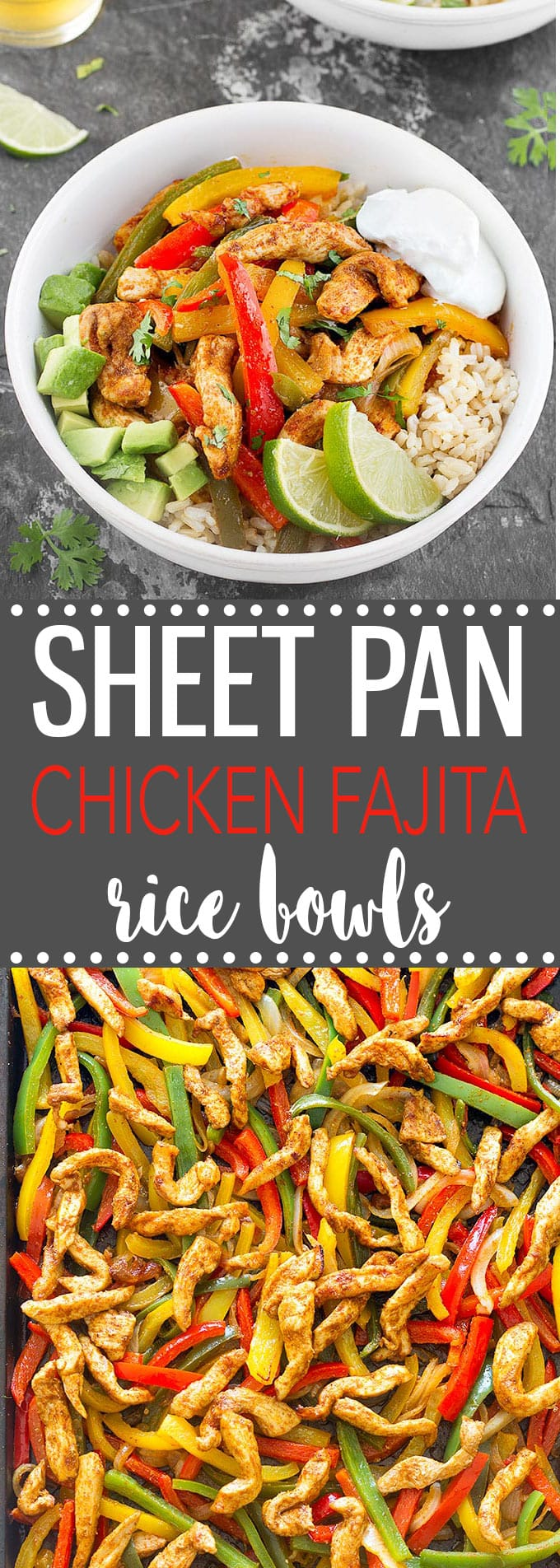 Sheet Pan Chicken Fajita Rice Bowls- A quick, easy and mouthwatering weeknight dinner that makes great leftovers! #weeknightdinner #dinner #mealprep #chickendinner #easyrecipes #fajita #bowls