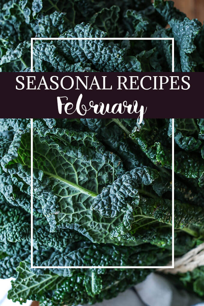 What to Cook in February - February produce reference guide + 10 simple, delicious, and seasonal recipes.
