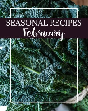 What to Cook in February - February produce reference guide + 10 simple, delicious, and seasonal recipes | as easy as Apple Pie