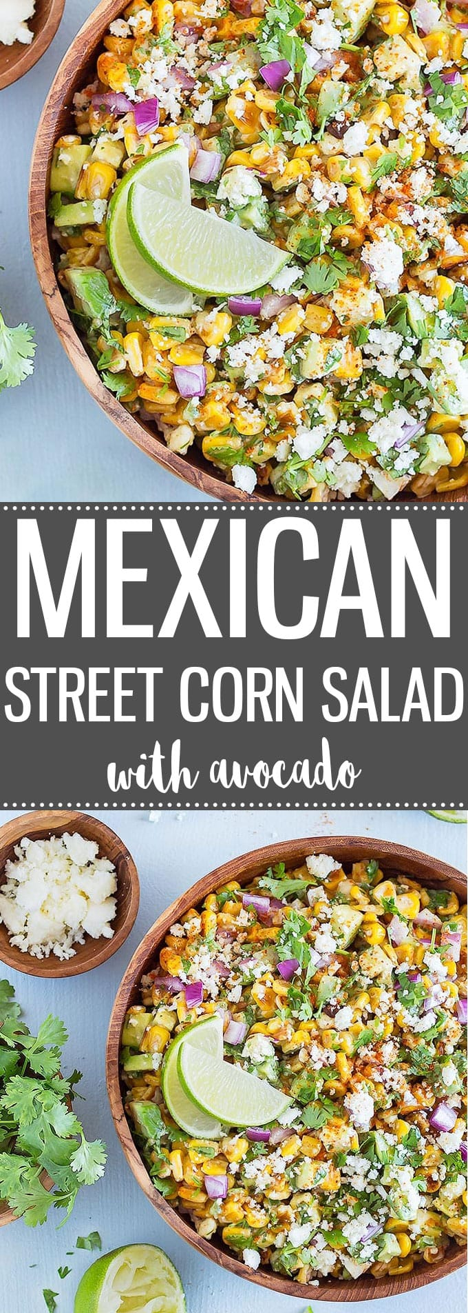 Mexican Street Corn Salad with Avocado is always a crowd-pleaser! It's fast and easy to prepare and has a tasty balance of fresh flavors and textures. Serve it cold, warm, or at room temperature. #mexican #mexicanfood #salad #streetcorn #easyrecipes #corn #entertaining #potluck